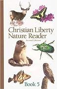 Christian Liberty Nature Reader Book #5 (Christian Liberty Nature Reader, #5)