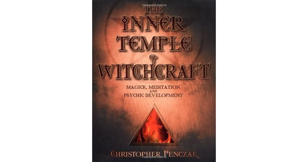 The Inner Temple of Witchcraft: Magick, Meditation and Psychic