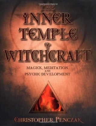 The Inner Temple of Witchcraft: Magick, Meditation and