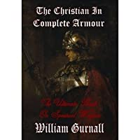 The Christian in Complete Armour - The Ultimate Book on Spiritual Warfare