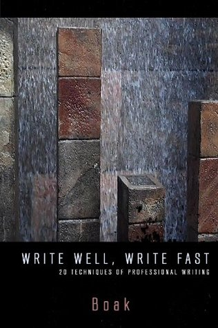 WRITE WELL, WRITE FAST: Twenty Techniques of Professional Writing