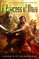 A Princess of Mars (Barsoom, #1)