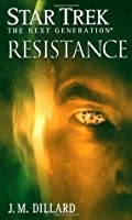 Resistance (Star Trek: The Next Generation - The Second Decade #2)