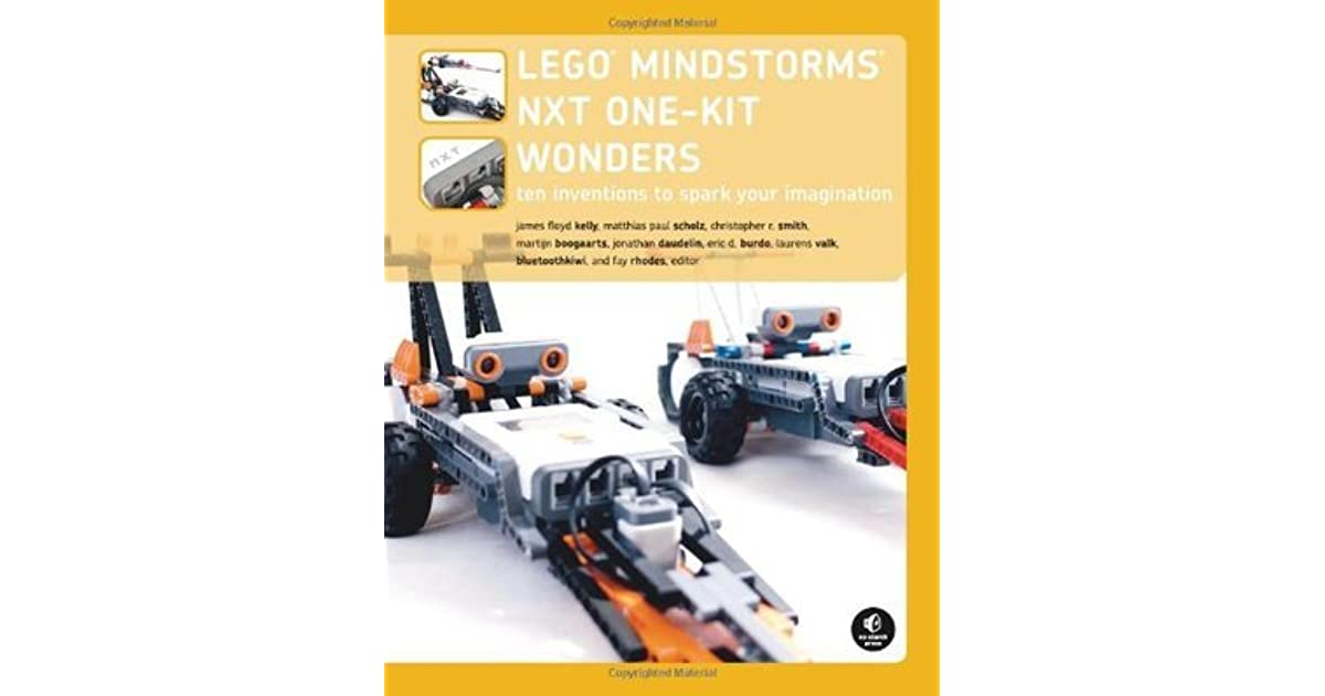 The LEGO MINDSTORMS NXT One-Kit Wonders: Ten Inventions to Spark ...