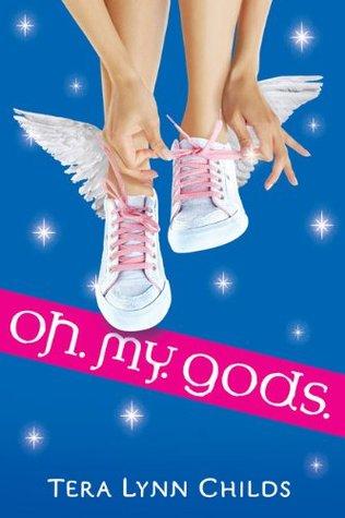 Oh. My. Gods. by Tera Lynn Childs