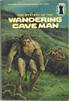 The Mystery of the Wandering Cave Man (Three investigators mystery series)