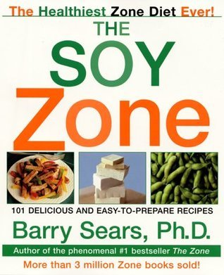The Soy Zone- 101 Delicious and Easy