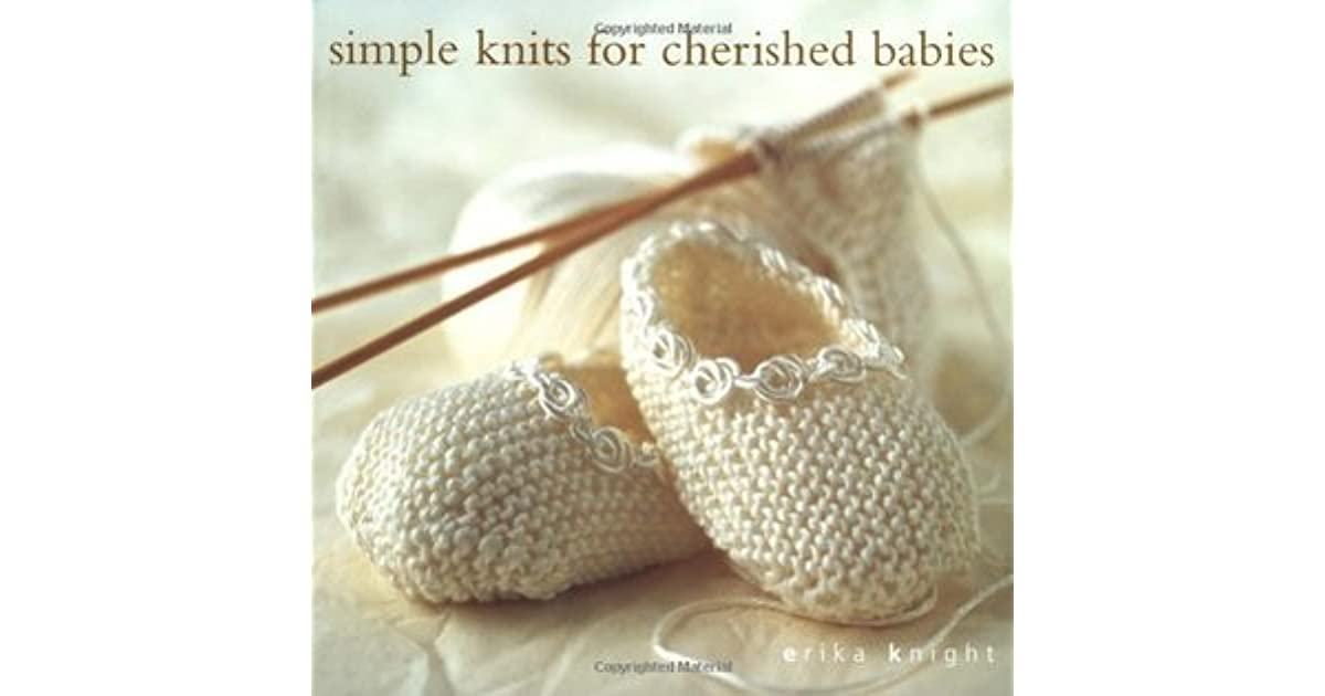 Simple Knits For Cherished Babies By Erika Knight