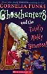 Ghosthunters and the Totally Moldy Baroness! (Ghosthunters, #3)