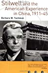 Stilwell and the American Experience in China, 1911-45 by Barbara W. Tuchman