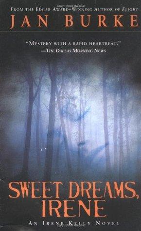 Sweet Dreams, Irene (Irene Kelly #2 - Jan Burke