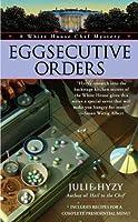 Eggsecutive Orders (A White House Chef Mystery, #3)