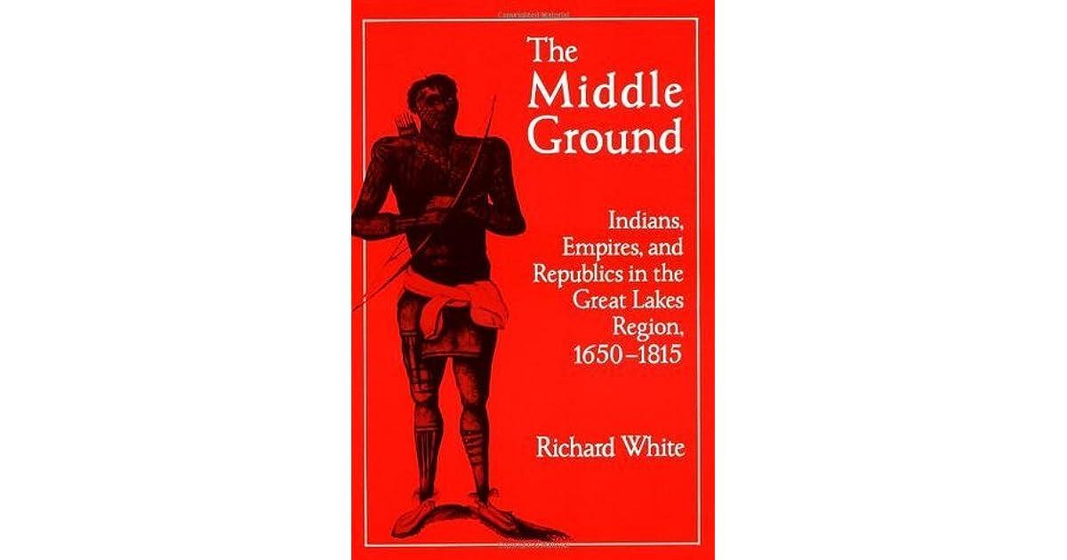 richard white middle ground thesis