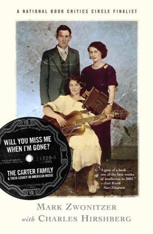 Will You Miss Me When I'm Gone The Carter Family & Their Legacy in American Music