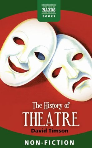 The History of Theatre by David Timson