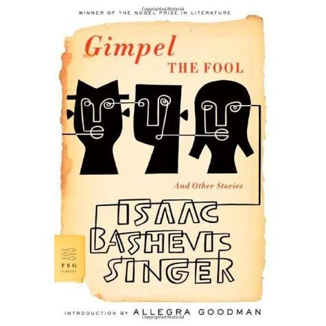 a review of gimpel the fool by isaac bashevis singer Gimpel, el tonto / gimpel the fool by isaac bashevis singer - gimpel the fool and other stories avg customer review.