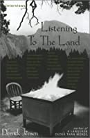 Listening to the Land: Conversations about Nature, Culture and Eros (29 Interviews)