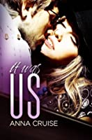 It Was Us (Abby and West, #3)