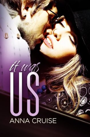 It Was Us by Anna Cruise