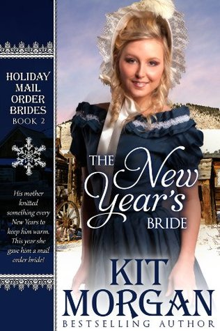 The New Year's Bride by Kit Morgan