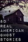 50 Real American Ghost Stories