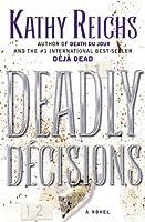 Deadly Décisions (Temperance Brennan, #3)