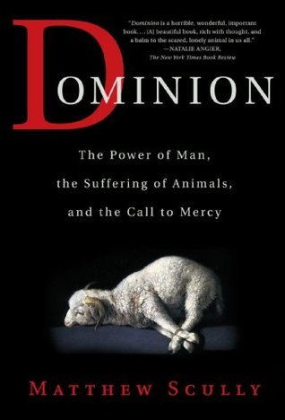 Dominion-The-Power-of-Man-the-Suffering-of-Animals-and-the-Call-to-Mercy-