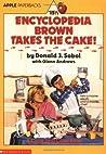 Encyclopedia Brown Takes the Cake! (Encyclopedia Brown, #15 1/2)
