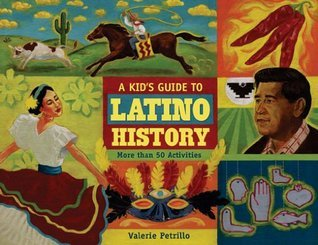 A Kid's Guide to Latino History  More than 50 Activities (A Kid's Guide series)