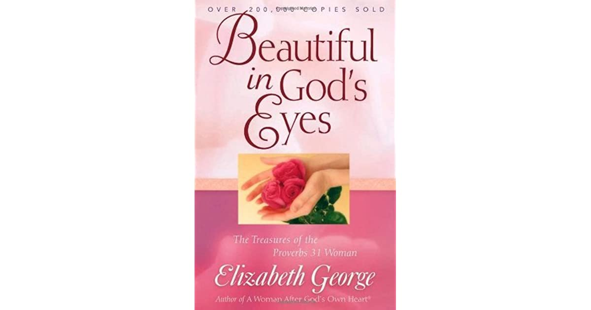 Beautiful in God's Eyes: The Treasures of the Proverbs 31