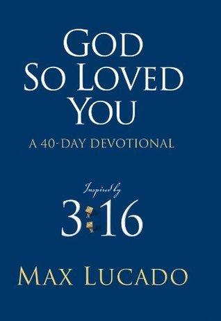 God So Loved You  A 40 Day Devo - Max Lucado