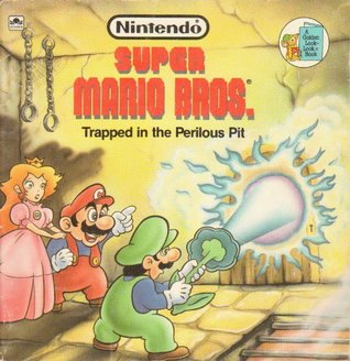 Super Mario Brothers: Trapped in the Perilous Pit by Jack C