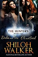 The Hunters Boxed Set, Books 1 & 2: Declan and Tori, Eli and Sarel