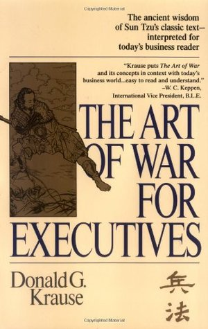 The Art Of War For Executives By Donald G Krause