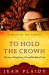 To Hold the Crown (Tudor Saga #1)