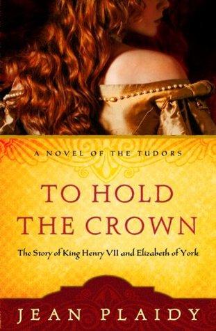 To Hold the Crown (Tudor Saga #1) by Jean Plaidy