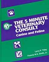 The 5-Minute Veterinary Consult: Canine & Feline