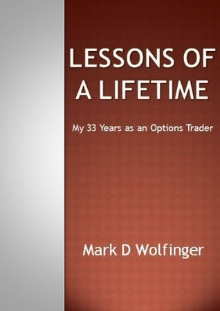 Lessons of a Lifetime  My 33 Ye - Wolfinger  Mark D