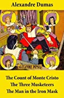 The Count of Monte Cristo + The Three Musketeers + The Man in the Iron Mask