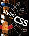 Stylin' with CSS: A Designer's Guide by Charles Wyke-Smith