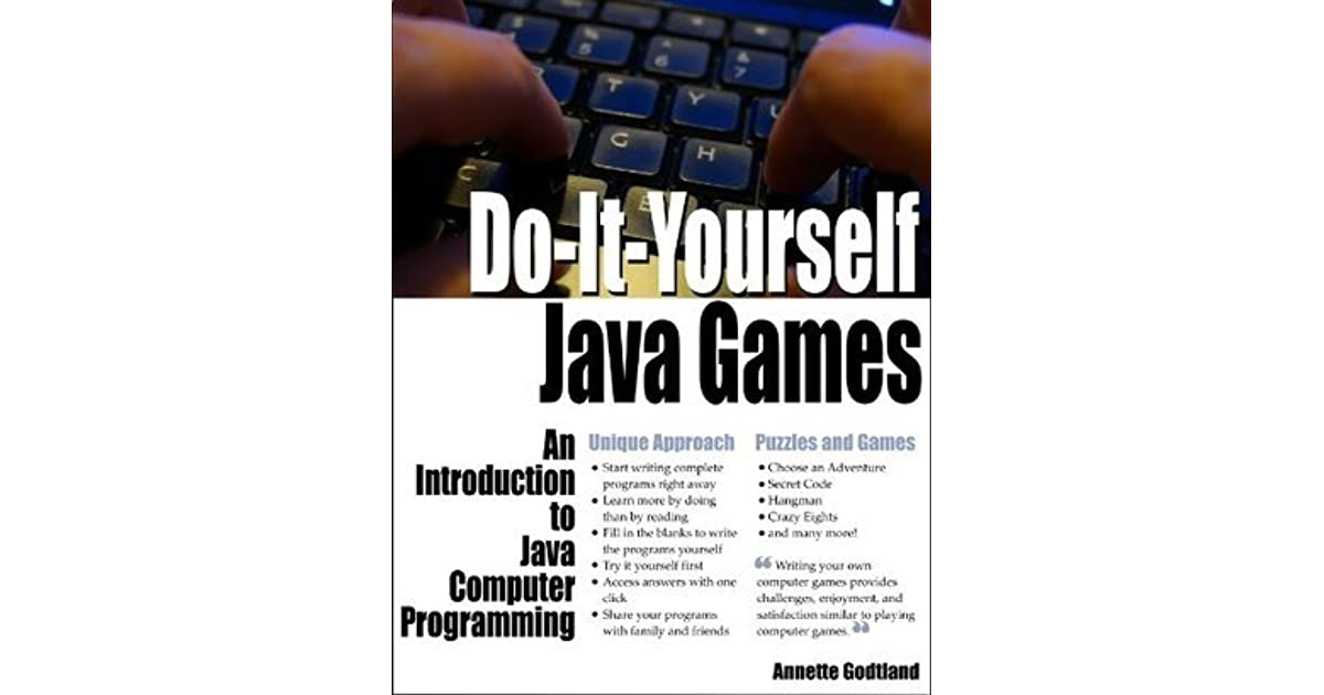 Do it yourself java games an introduction to java computer do it yourself java games an introduction to java computer programming by annette m godtland solutioingenieria Images