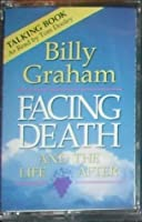 Facing Death and the Life After