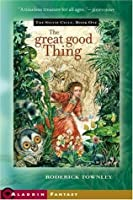 The Great Good Thing (The Sylvie Cycle, #1)