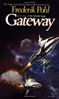 Gateway (Heechee Saga #1)