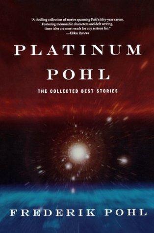 Platinum Pohl by Frederik Pohl