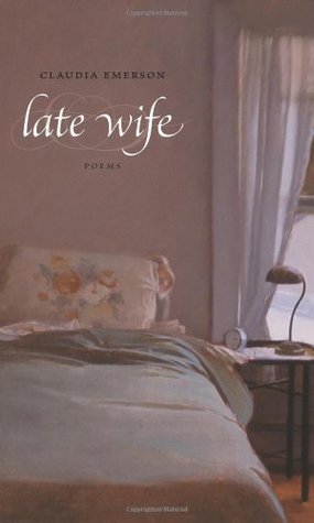Late Wife by Claudia Emerson