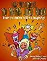 Yo Mama Jokes: The Ultimate Yo Mama Joke Book - Even Yo Momma Will be Laughing: Hilarious Yo Mama Jokes
