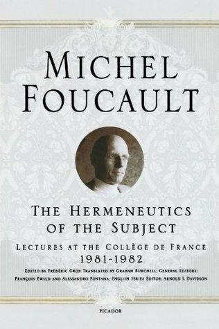 The Hermeneutics of the Subject by Michel Foucault