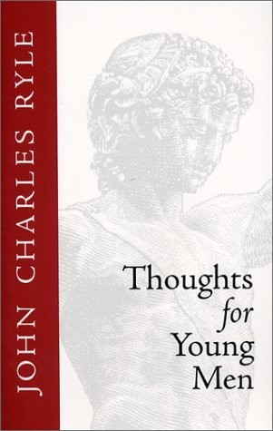 Thoughts for Young Men by J.C. Ryle