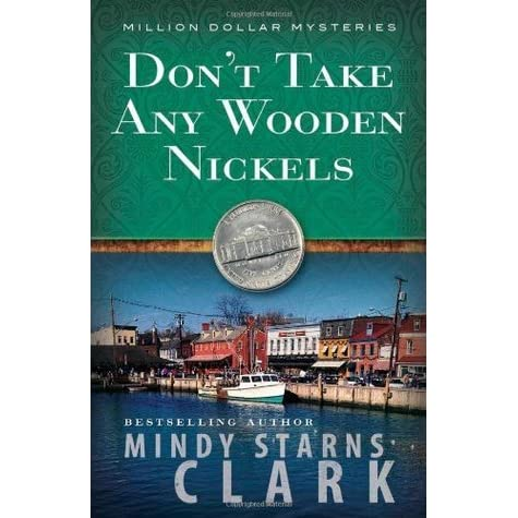 Dont Take Any Wooden Nickels By Mindy Starns Clark